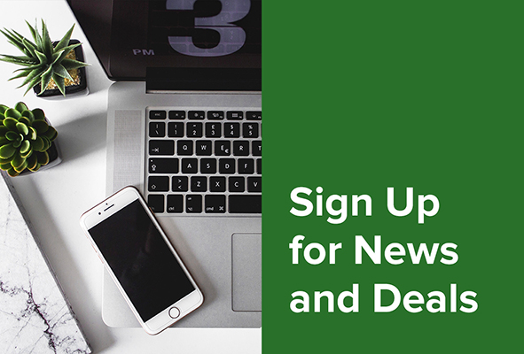Sign Up for News and Deals