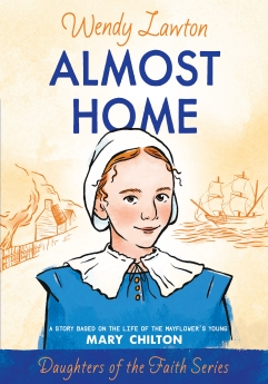 Almost Home: A Story Based on the Life of the Mayflower's Mary Chilton