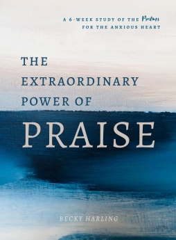 The Extraordinary Power of Praise