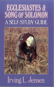 Ecclesiastes & Song of Solomon- Jensen Bible Self Study Guide