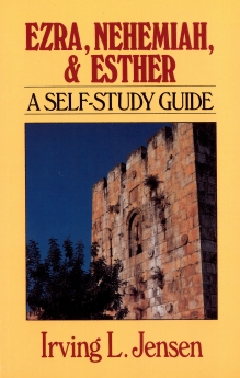 Ezra & Nehemiah & Esther- Jensen Bible Self Study Guide