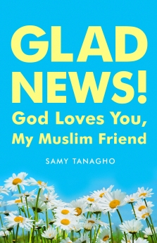 Glad News!: God Loves You, My Muslim Friend!