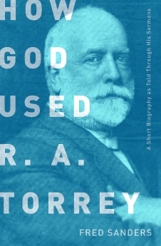 How God Used R.A. Torrey