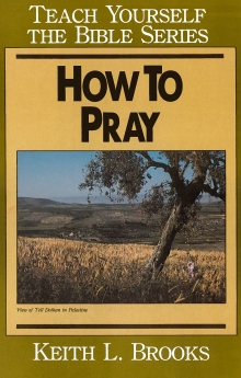 How to Pray- Teach Yourself the Bible Series