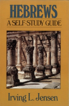 Hebrews- Jensen Bible Self Study Guide