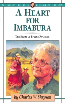 A Heart for Imbabura: The Story of Evelyn Rychner