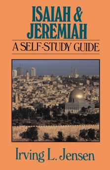 Isaiah & Jeremiah- Jensen Bible Self Study Guide