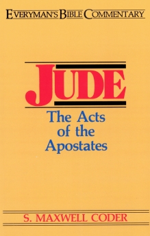 Jude- Everyman's Bible Commentary: The Acts of the Apostates