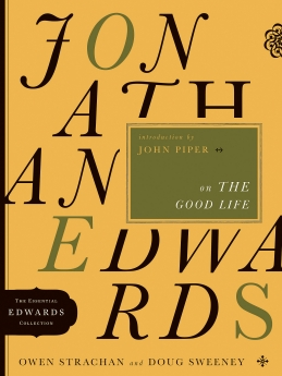 Jonathan Edwards on the Good Life