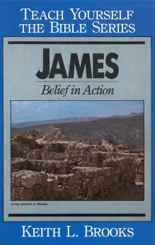 James- Teach Yourself the Bible Series: Belief in Action