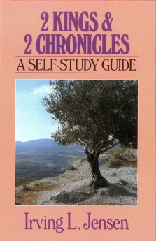 Second Kings & Chronicles- Jensen Bible Self Study Guide