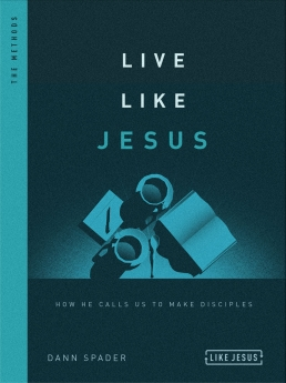Live Like Jesus: How He Calls Us to Make Disciples
