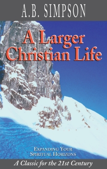 A Larger Christian Life