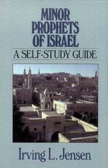 Minor Propets of Israel- Jensen Bible Self Study Guide
