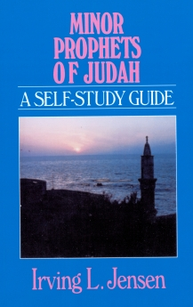 Minor Propets of Judah- Jensen Bible Self Study Guide