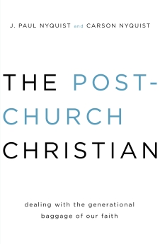 The Post-Church Christian: Dealing with the Generational Baggage of Our Faith