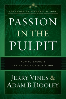 Passion in the Pulpit: How to Exegete the Emotion of Scripture