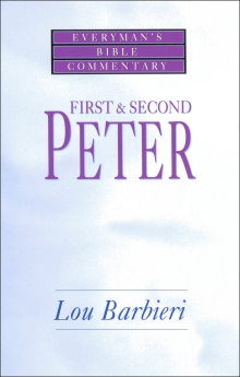 First & Second Peter- Everyman's Bible Commentary