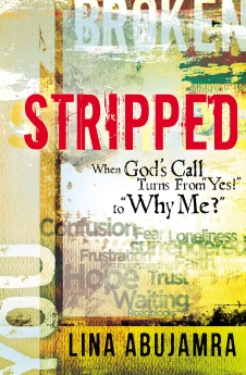"Stripped: When God's Call Turns From ""Yes!"" to ""Why Me?"""
