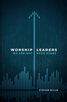 Worship Leaders, We Are Not Rock Stars Book Cover