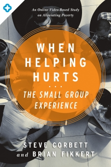 When Helping Hurts: The Small Group Experience Book Cover