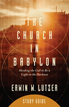 The Church in Babylon Study Guide: Heeding the Call to Be a Light in the Darkness