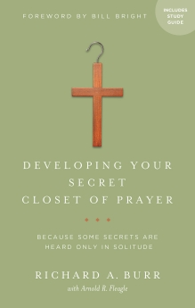 Developing Your Secret Closet of Prayer with Study Guide: Because Some Secrets Are Heard Only in Solitude