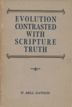 Evolution Contrasted with Scripture Truth
