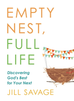 Empty Nest, Full Life: Discovering God's Best for Your Next