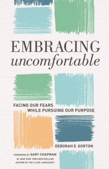 Embracing Uncomfortable: Facing Our Fears While Pursuing Our Purpose