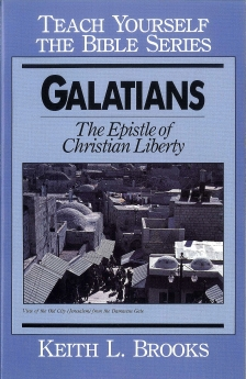 Galatians- Teach Yourself the Bible Series: The Epistle of Christian Liberty