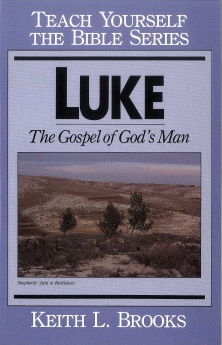 Luke- Teach Yourself the Bible Series: The Gospel of God's Man