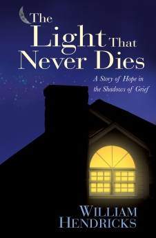 The Light That Never Dies: A Story of Hope in the Shadows of Grief