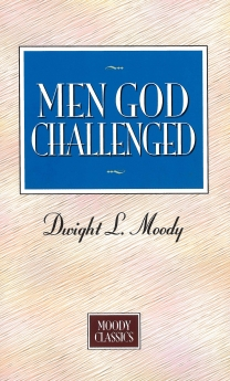 Men God Challenged: Moody Classics Series