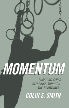 Momentum: Pursuing God's Blessings Through the Beatitudes