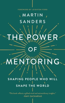 The Power of Mentoring: Shaping People Who will Shape the World