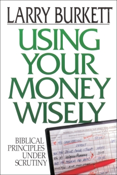 Using Your Money Wisely: Biblical Principles Under Scrutiny