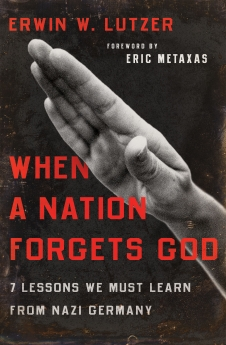 When a Nation Forgets God: 7 Lessons We Must Learn from Nazi Germany