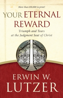 Your Eternal Reward: Triumph and Tears at the Judgment Seat of Christ